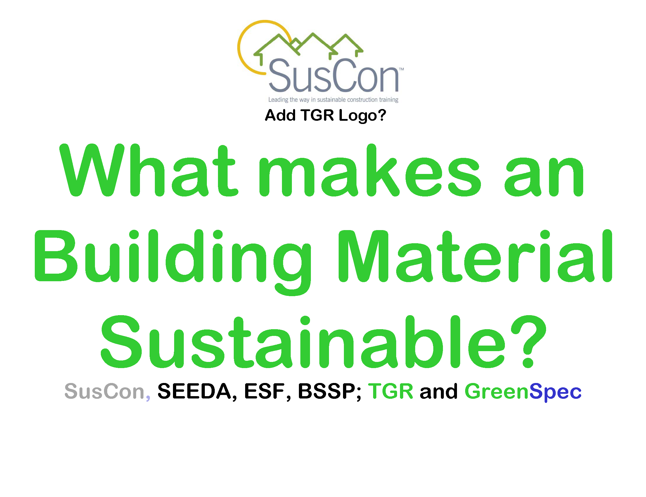 What makes a Building Material Sustainable? G#390 N#391