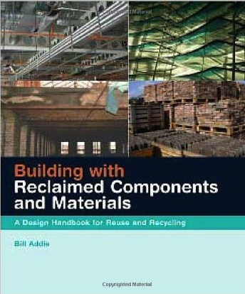 Building with Reclaimed Components and Materials Bill Addis Cover